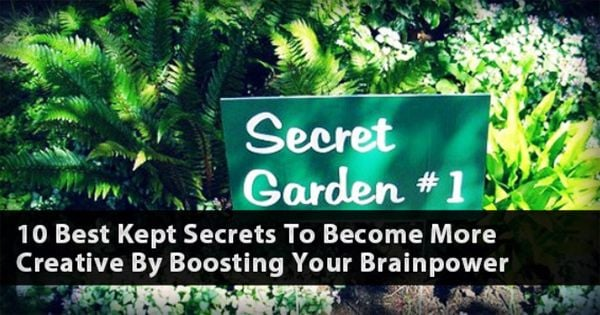 10 Best Kept Secrets to Become More Creative by Boosting Your Brainpower