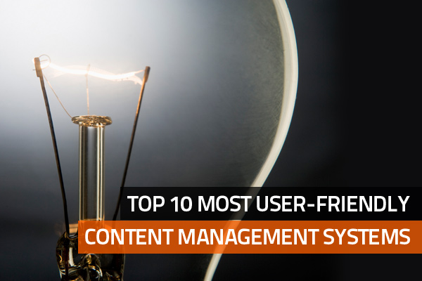 Top 10 Most User-friendly Content Management Systems