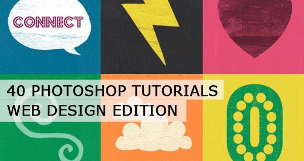 40 Photoshop Tutorials - Web Design Edition