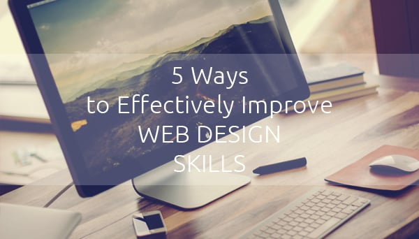 Improve Web Design Skills in 5 Ways