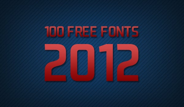100 free fonts of 2012 for web designers and developers