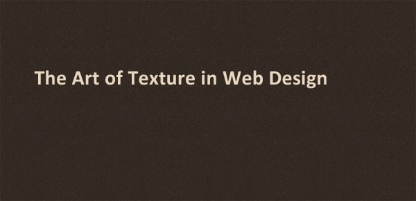 The Art of Texture in Web Design