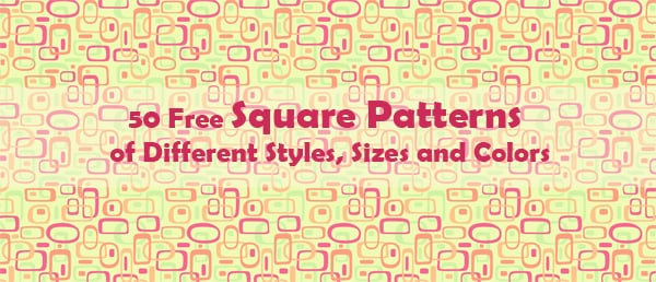 Free Square Patterns of Different Styles, Sizes and Colors