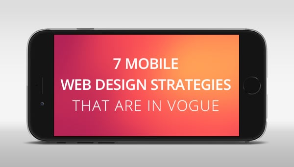 Mobile Web Design Strategies 2015