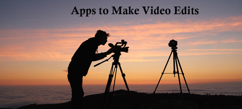 Apps to Make Video Edits